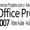 Curso para Gerente de Projetos Video-Aula do Microsoft Project 2007